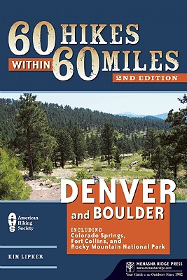 60 Hikes Within 60 Miles: Denver and Boulder By Lipker, Kim